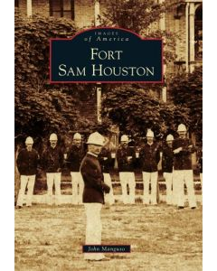 Fort Sam Houston: Images of America Series